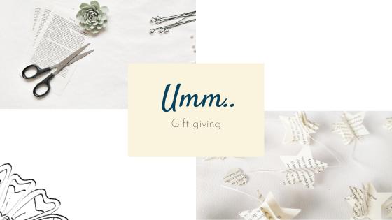 Umm… Gift Giving